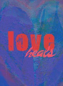 Love Heals by Lisa Weedn
