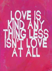 Love Is Kind by Lisa Weedn