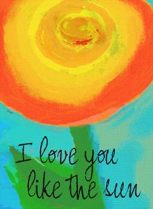 Love You Like The Sun by Lisa Weedn