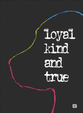 Loyal Kind and True