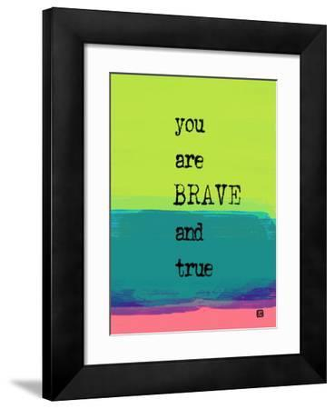 You are Brave and True