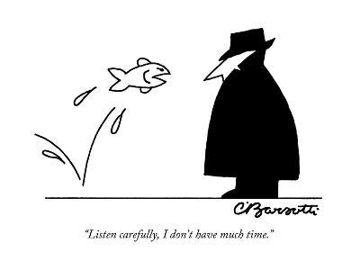 """""""Listen carefully, I don't have much time."""" - New Yorker Cartoon-Charles Barsotti-Premium Giclee Print"""