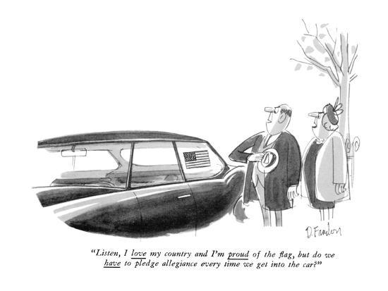 """""""Listen, I love my country and I'm proud of the flag, but do we have to pl?"""" - New Yorker Cartoon-Dana Fradon-Premium Giclee Print"""