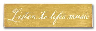 Listen to Life's Music--Wood Sign