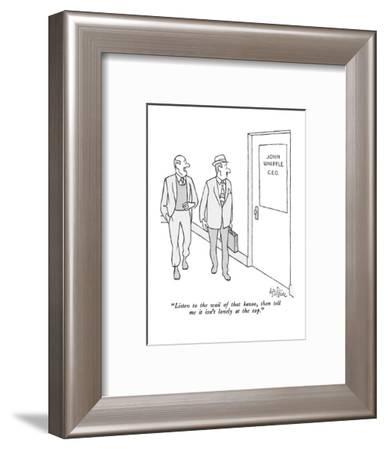 """""""Listen to the wail of that kazoo, then tell me it isn't lonely at the top?"""" - New Yorker Cartoon-George Price-Framed Premium Giclee Print"""