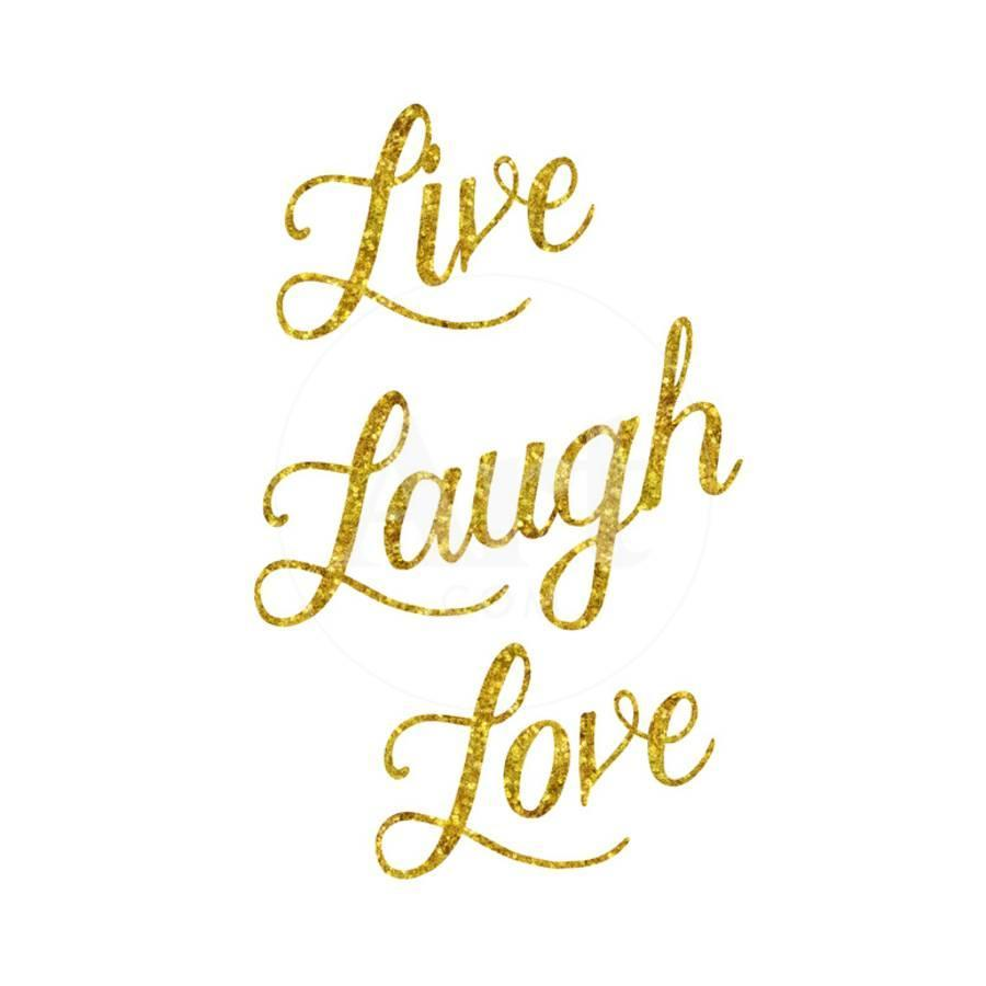 Live Laugh Love Gold Faux Foil Glittery Metallic Quote Isolated Art ...