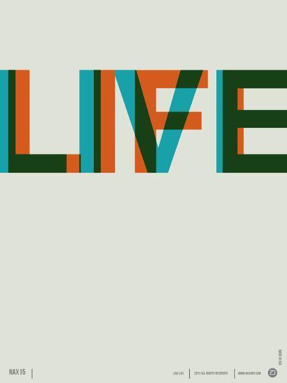 Live Life Poster 2-NaxArt-Premium Giclee Print
