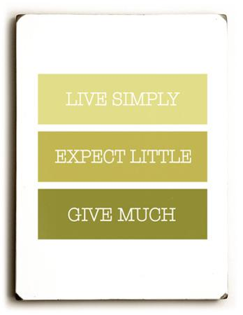Live Simple, Expect Little