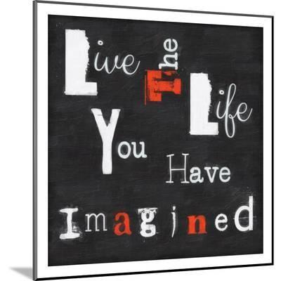 Live The Life-Taylor Greene-Mounted Print