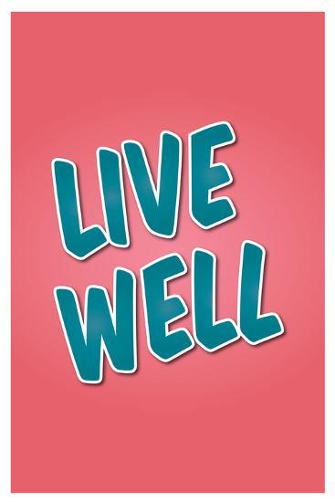 Live Well--Art Print