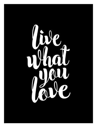 Live What You Love BLK-Brett Wilson-Art Print