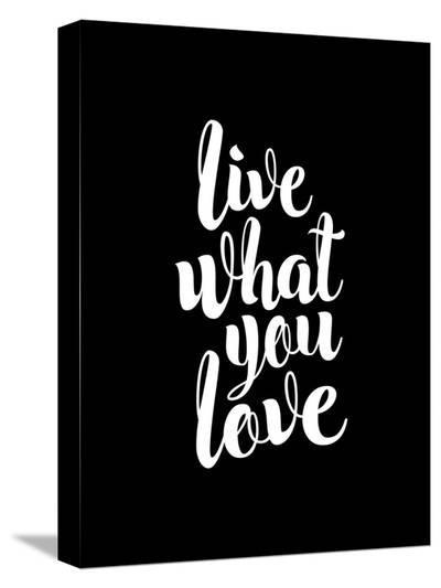 Live What You Love BLK-Brett Wilson-Stretched Canvas Print