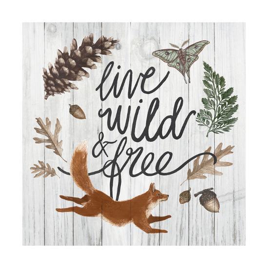 Live Wild and Free-Sara Zieve Miller-Art Print