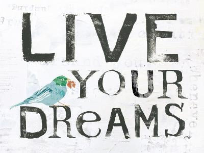 Live Your Dreams-Kellie Day-Art Print