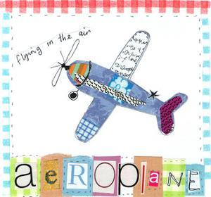 Aeroplane by Liz and Kate Pope