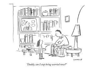 """""""Daddy, can I stop being worried now?"""" - New Yorker Cartoon by Liza Donnelly"""