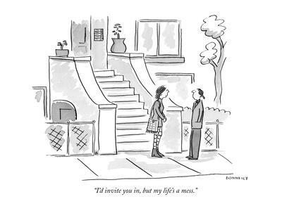 """I'd invite you in, but my life's a mess."" - New Yorker Cartoon"
