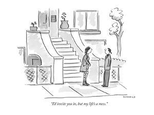 """I'd invite you in, but my life's a mess."" - New Yorker Cartoon by Liza Donnelly"