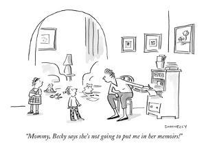 """""""Mommy, Becky says she's not going to put me in her memoirs!"""" - New Yorker Cartoon by Liza Donnelly"""
