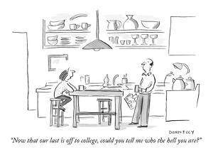 """""""Now that our last is off to college, could you tell me who the hell you are?"""" - New Yorker Cartoon by Liza Donnelly"""