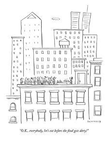 """""""O.K., everybody, let's eat before the food gets dirty!"""" - New Yorker Cartoon by Liza Donnelly"""
