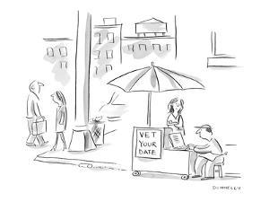 Sign on street vendor stand reads, 'Vet Your Date.' - New Yorker Cartoon by Liza Donnelly