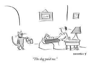 """""""The dog paid me."""" - New Yorker Cartoon by Liza Donnelly"""