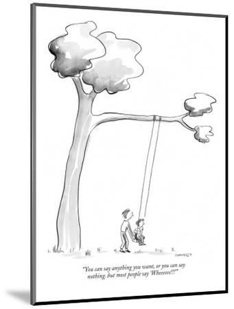 """""""You can say anything you want, or you can say nothing. But most people sa…"""" - New Yorker Cartoon by Liza Donnelly"""