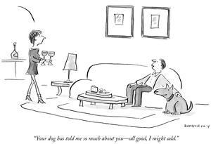 """""""Your dog has told me so much about you—all good, I might add."""" - New Yorker Cartoon by Liza Donnelly"""