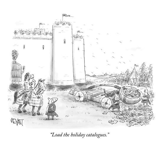 """""""Load the holiday catalogues."""" - New Yorker Cartoon-Christopher Weyant-Premium Giclee Print"""