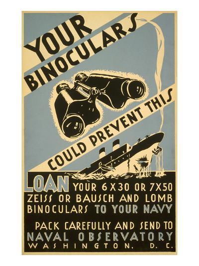 Loan Your Binoculars, WW II Navy Poster--Art Print