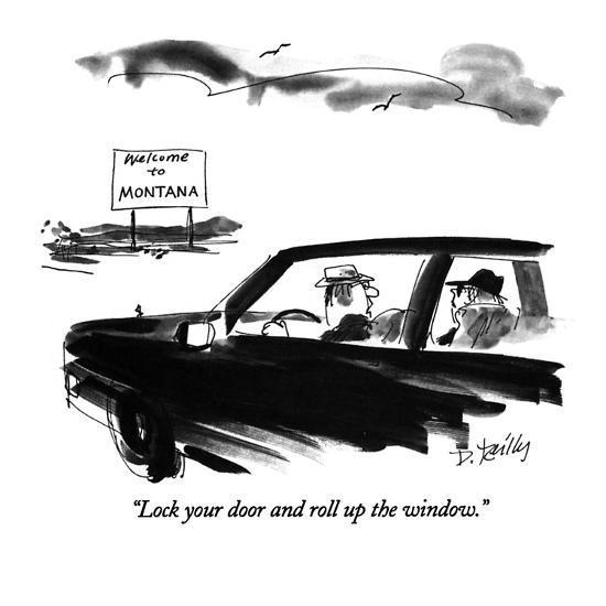 """Lock your door and roll up the window."" - New Yorker Cartoon-Donald Reilly-Premium Giclee Print"