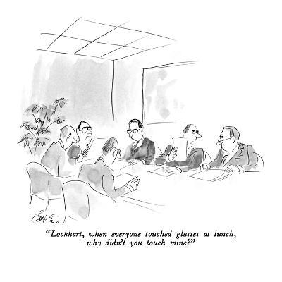 """Lockhart, when everyone touched glasses at lunch, why didn't you touch mi?"" - New Yorker Cartoon-Edward Frascino-Premium Giclee Print"
