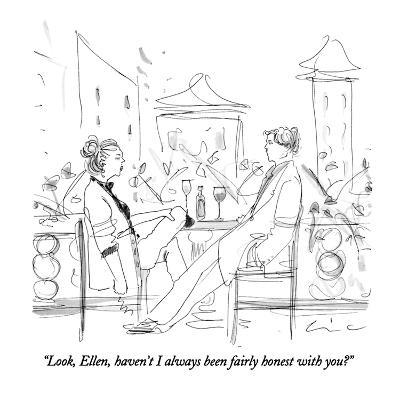 """""""Look, Ellen, haven't I always been fairly honest with you?"""" - New Yorker Cartoon-Richard Cline-Premium Giclee Print"""