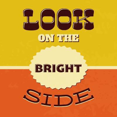 Look on the Bright Side-Lorand Okos-Art Print