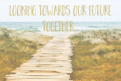Looking Towards Our Future Together-Tina Lavoie-Giclee Print