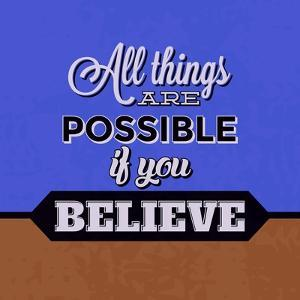 All Things are Possible If You Believe 1 by Lorand Okos