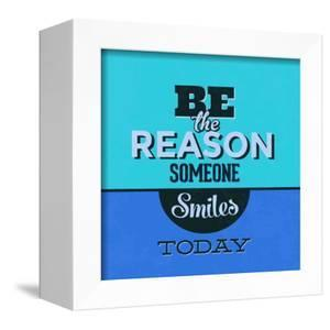 Be the Reason Someone Smiles Today 1 by Lorand Okos
