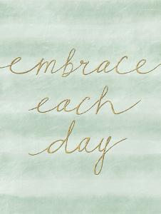 Embrace Each Day by Lottie Fontaine