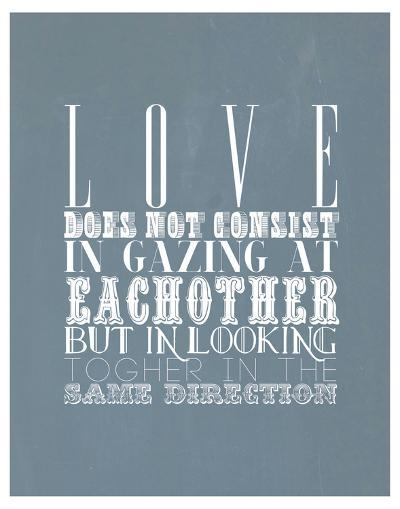 Love Does Not Consist In Gazing At Each Other--Art Print