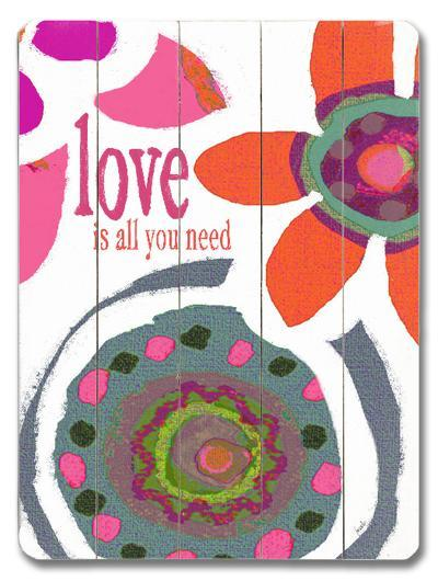 Love is all you need--Wood Sign