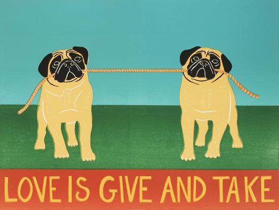 Love Is Give And Take  Pugs-Stephen Huneck-Giclee Print
