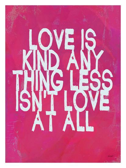 Love Is Kind-Lisa Weedn-Giclee Print
