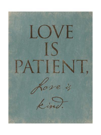 Love Is Patient-Jace Grey-Art Print