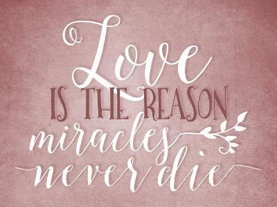Love Is the Reason-Tara Moss-Art Print