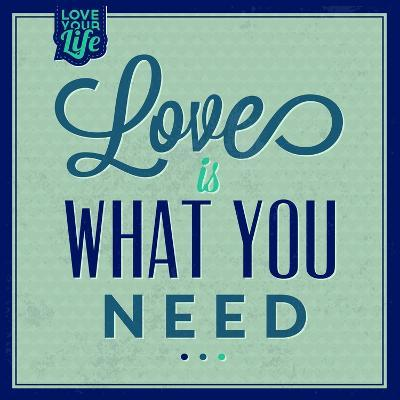 Love Is What You Need 1-Lorand Okos-Art Print