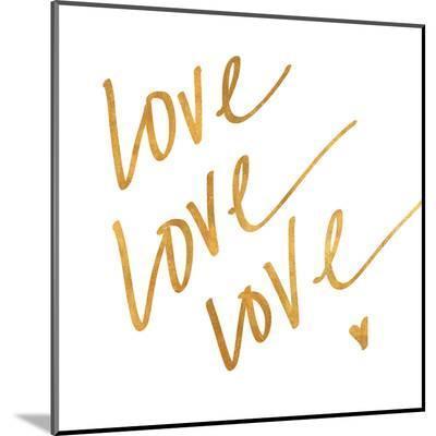 Love Love Love (gold foil)--Mounted Print