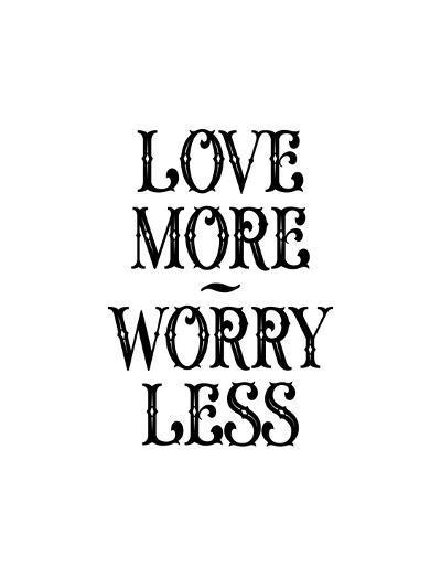 Love More Worry Less-Brett Wilson-Art Print