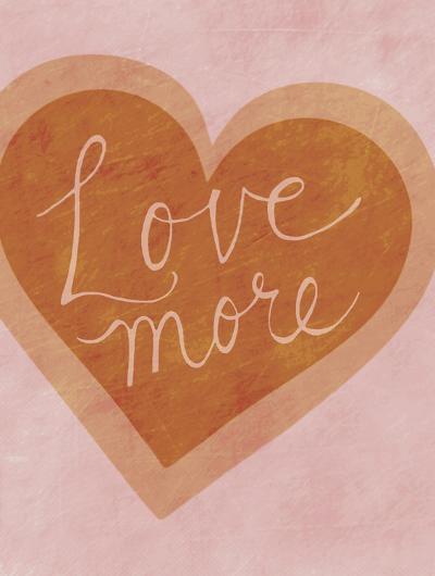 Love More-Lottie Fontaine-Art Print