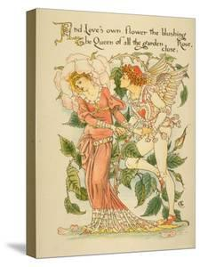 Love's Own Flower Blushing Rose, Queen of All the Garden Close Written and Drawn by Walter Crane